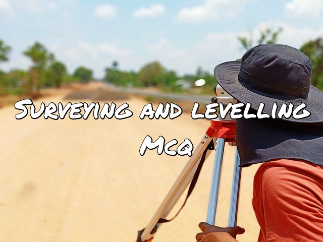 Surveying and levelling mcq
