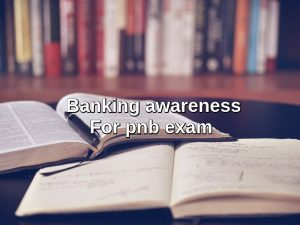 Banking awareness for pnb exam