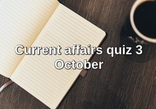 Current affairs quiz 3 October