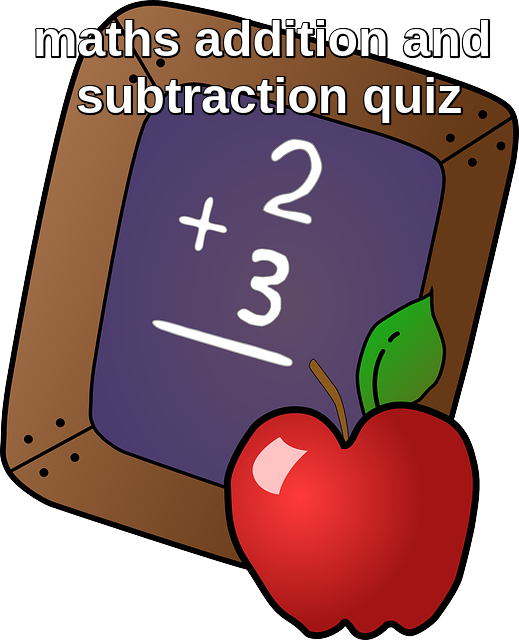 maths addition and subtraction quiz