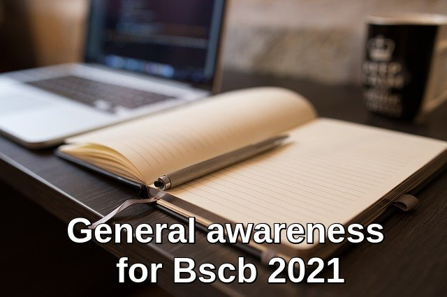 General awareness for Bscb