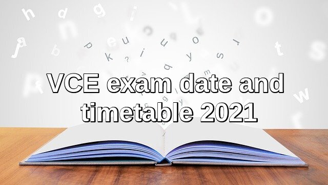 VCE exam date and timetable